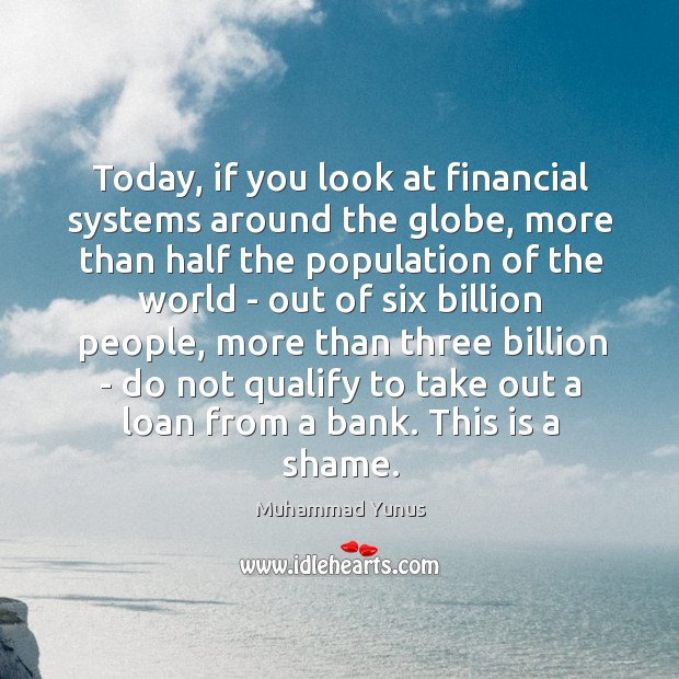 Today, if you look at financial systems around the globe, more than Image