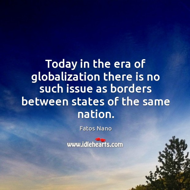 Today in the era of globalization there is no such issue as borders between states of the same nation. Image