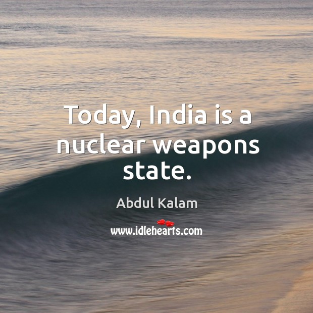 Image, Today, India is a nuclear weapons state.