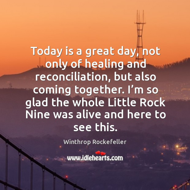 Today is a great day, not only of healing and reconciliation, but also coming together. Image