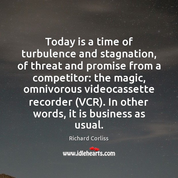 Today is a time of turbulence and stagnation, of threat and promise Image