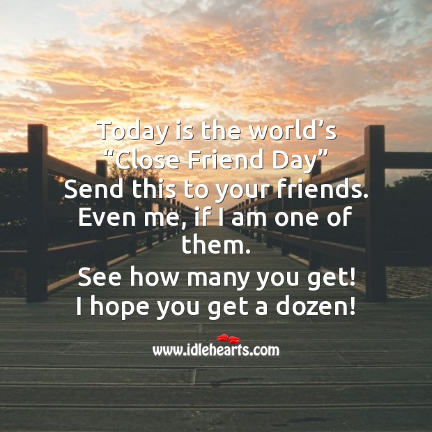 "Today is the world's ""close friend day"" Friendship Day Messages Image"