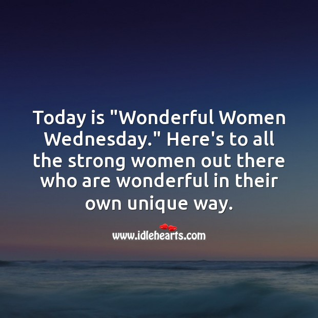 "Today is ""Wonderful Women Wednesday."" Wednesday Quotes Image"
