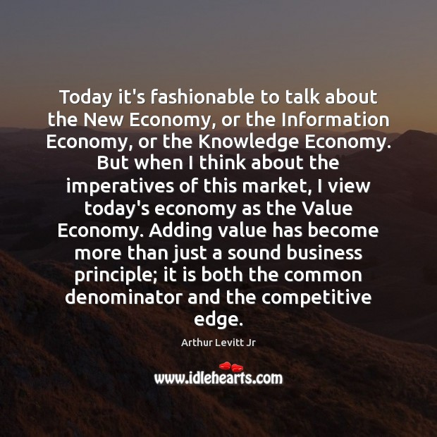 Image, Today it's fashionable to talk about the New Economy, or the Information