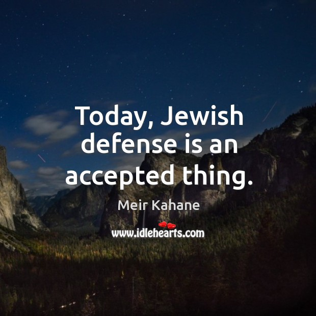 Today, jewish defense is an accepted thing. Image