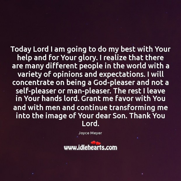 Today Lord I am going to do my best with Your help Thank You God Quotes Image
