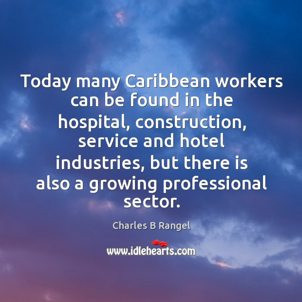 Today many caribbean workers can be found in the hospital, construction, service and Image