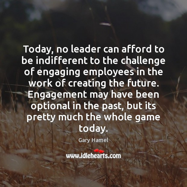 Today, no leader can afford to be indifferent to the challenge of Image
