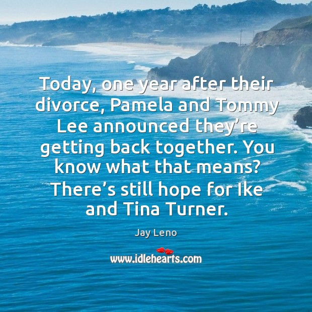 Image, Today, one year after their divorce, pamela and tommy lee announced they're getting back together.