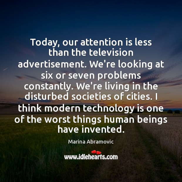 Image, Today, our attention is less than the television advertisement. We're looking at