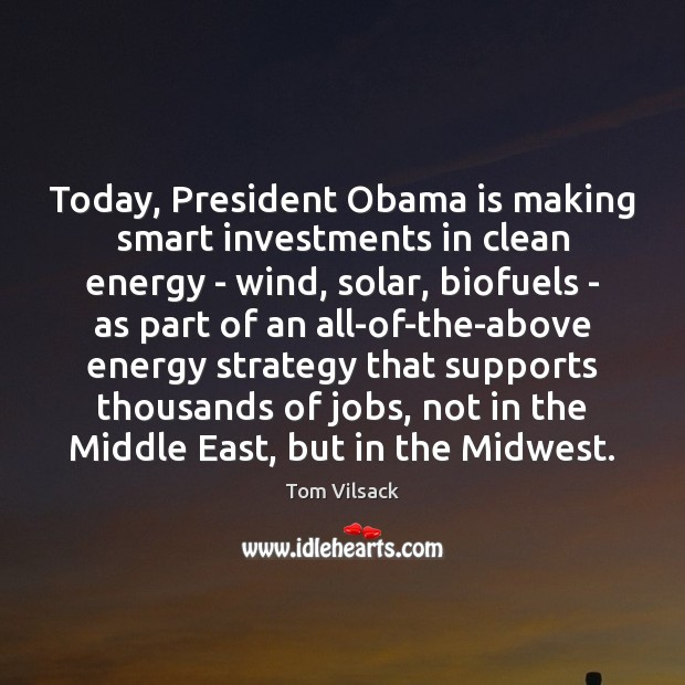 Today, President Obama is making smart investments in clean energy – wind, Image