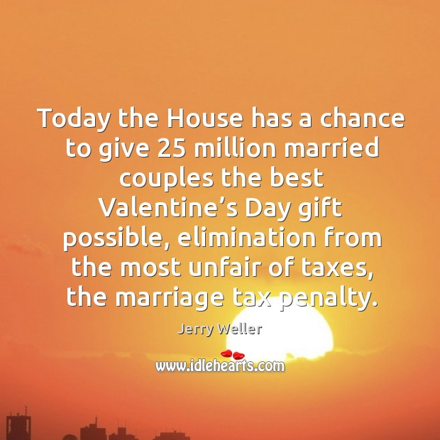 Today the house has a chance to give 25 million married couples the best valentine's day gift Image