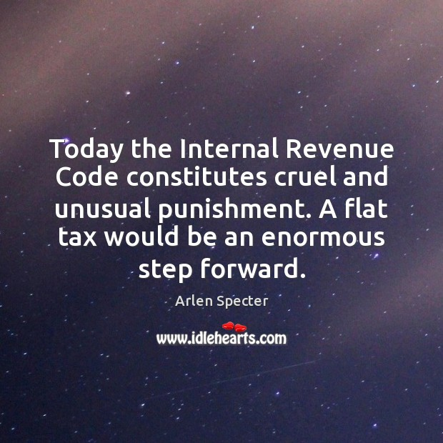 Today the Internal Revenue Code constitutes cruel and unusual punishment. A flat Image