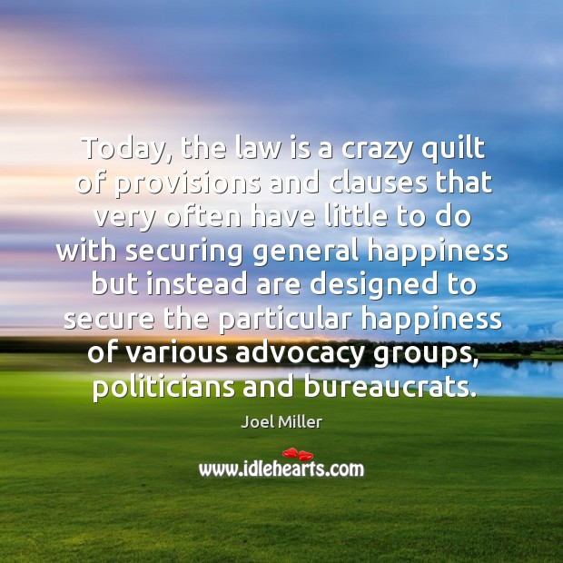 Image, Today, the law is a crazy quilt of provisions and clauses that