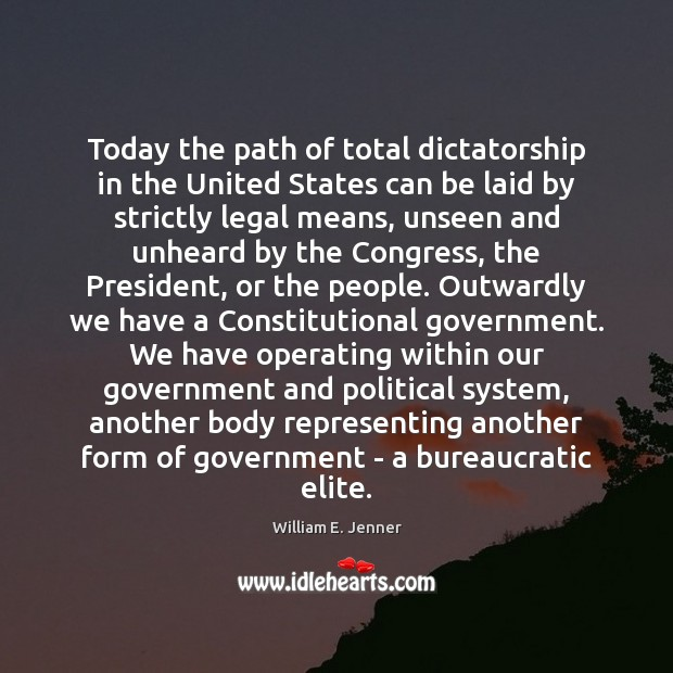 Today the path of total dictatorship in the United States can be Image