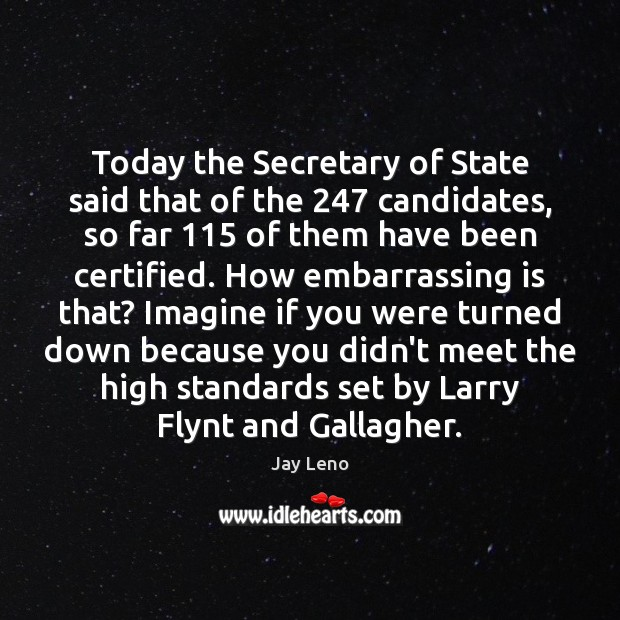 Image, Today the Secretary of State said that of the 247 candidates, so far 115