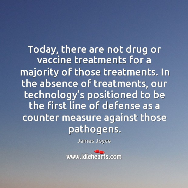 Image, Today, there are not drug or vaccine treatments for a majority of those treatments.
