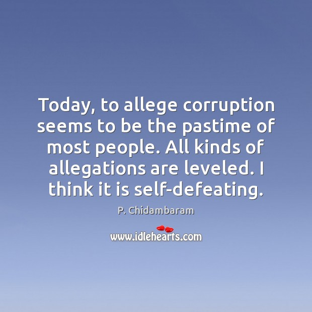 Image, Today, to allege corruption seems to be the pastime of most people.