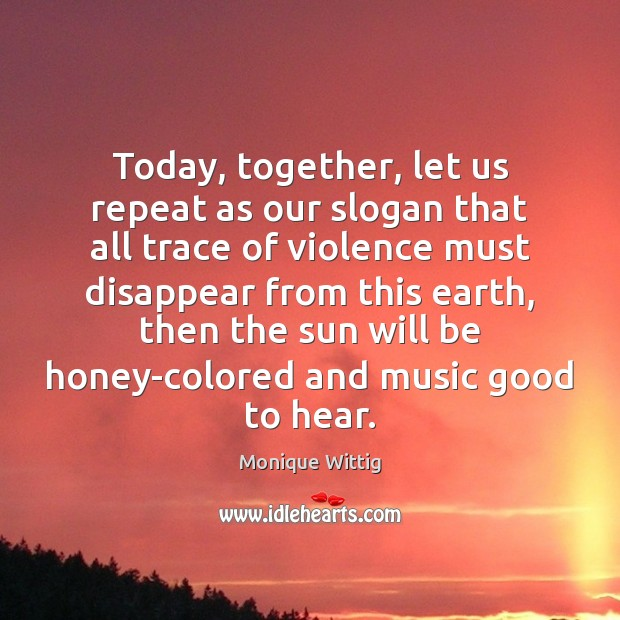 Image, Today, together, let us repeat as our slogan that all trace of