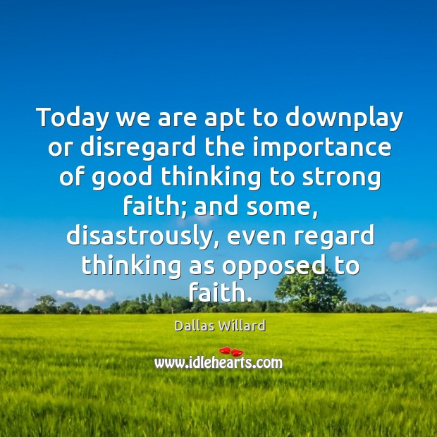 Image, Today we are apt to downplay or disregard the importance of good