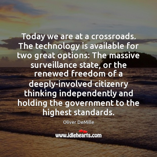 Image, Today we are at a crossroads. The technology is available for two