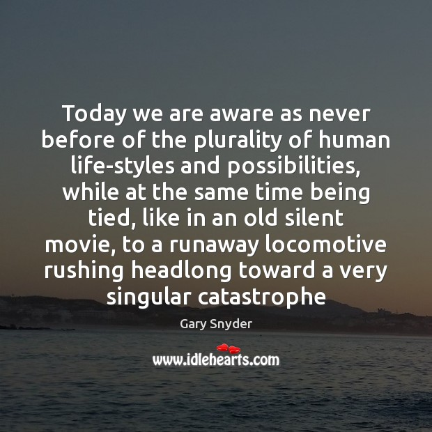 Image, Today we are aware as never before of the plurality of human