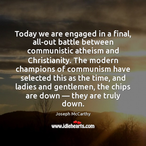 Image, Today we are engaged in a final, all-out battle between communistic atheism