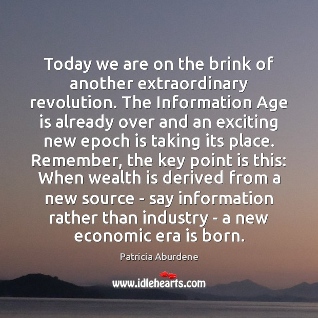 Today we are on the brink of another extraordinary revolution. The Information Image