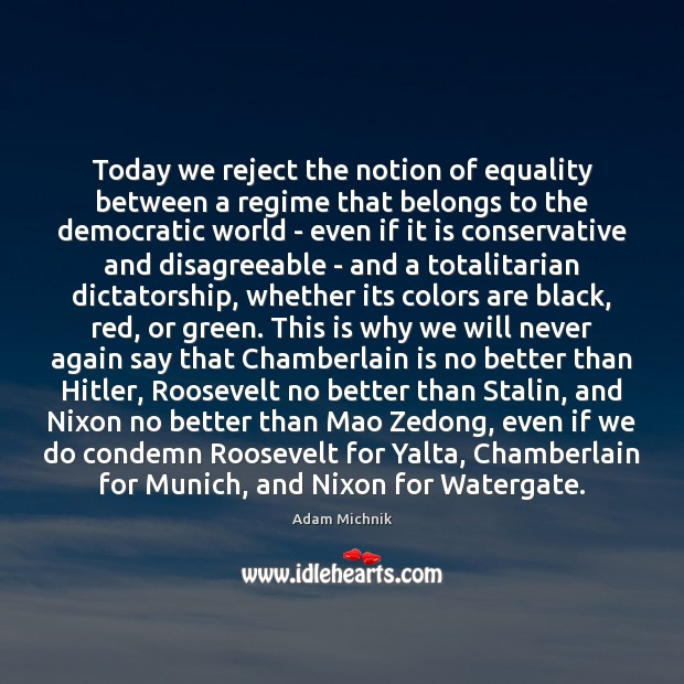 Image, Today we reject the notion of equality between a regime that belongs