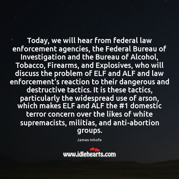 Image, Today, we will hear from federal law enforcement agencies, the Federal Bureau