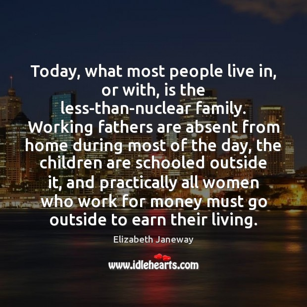 Image, Today, what most people live in, or with, is the less-than-nuclear family.