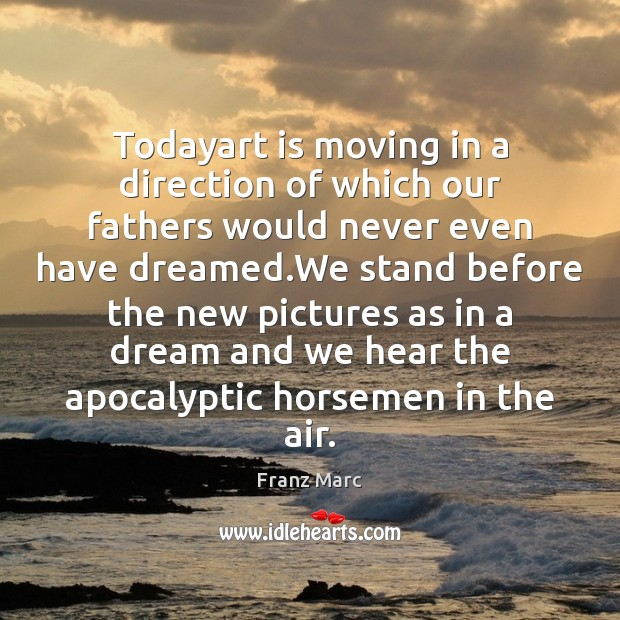 Todayart is moving in a direction of which our fathers would never Image