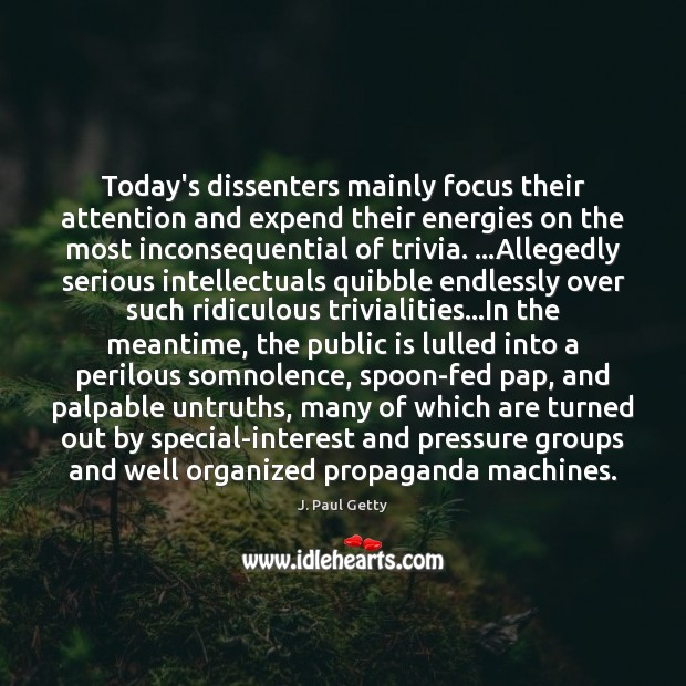 Image, Today's dissenters mainly focus their attention and expend their energies on the