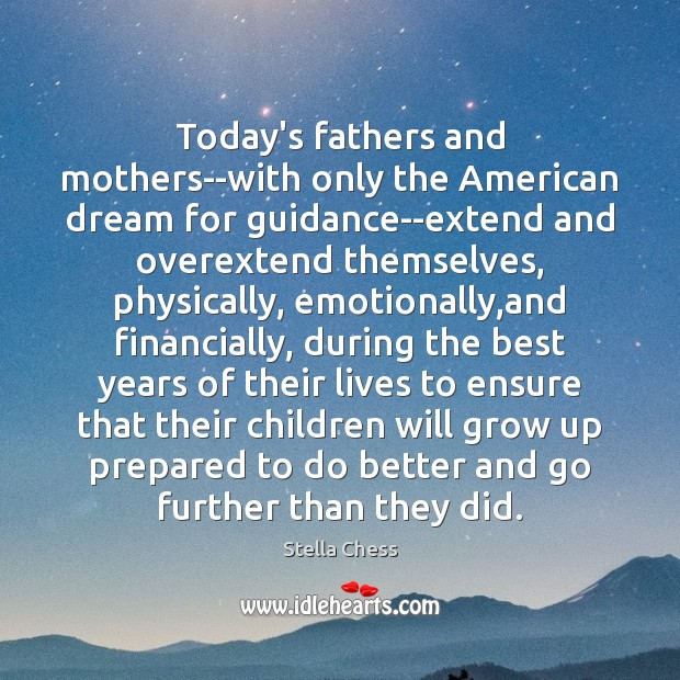 Image, Today's fathers and mothers–with only the American dream for guidance–extend and overextend