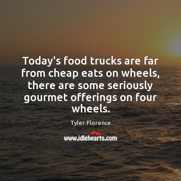 Today's food trucks are far from cheap eats on wheels, there are Image