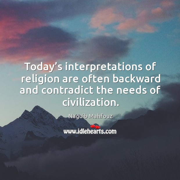 Image, Today's interpretations of religion are often backward and contradict the needs of civilization.