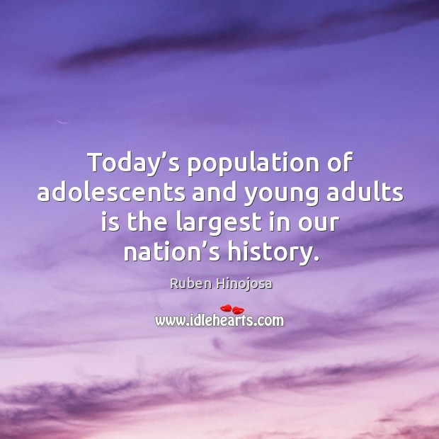 Today's population of adolescents and young adults is the largest in our nation's history. Image