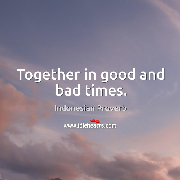 Together in good and bad times. Indonesian Proverbs Image