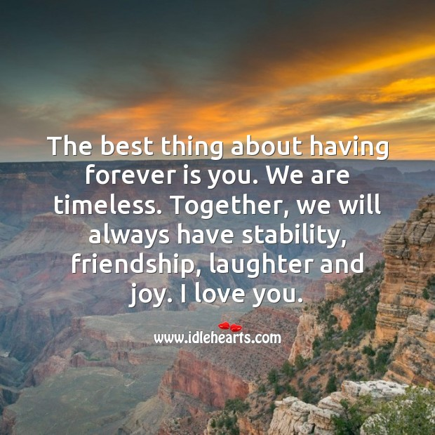 Together, we will always have stability, friendship, laughter and joy. Love Quotes for Her Image