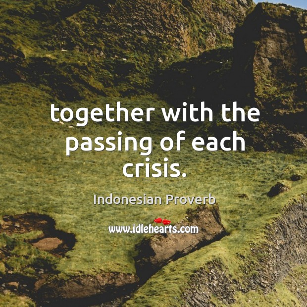 Together with the passing of each crisis. Indonesian Proverbs Image