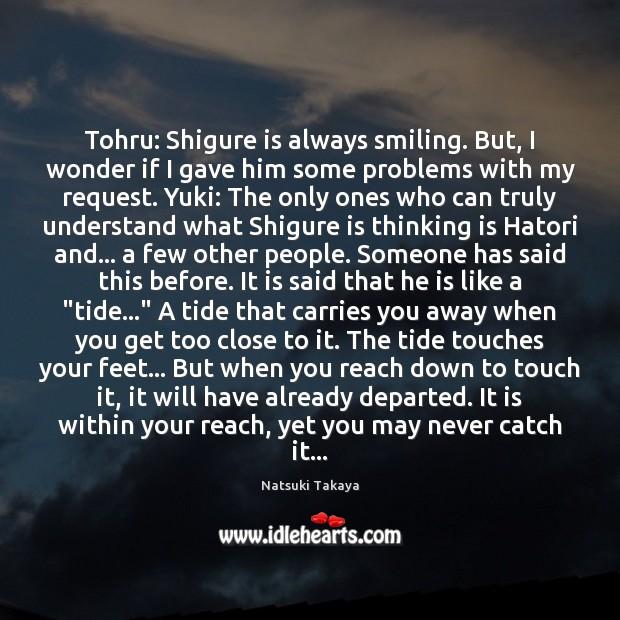 Image, Tohru: Shigure is always smiling. But, I wonder if I gave him