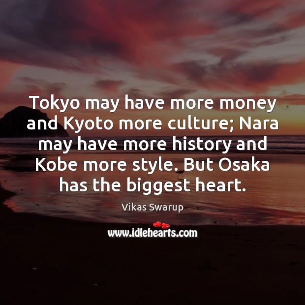 Tokyo may have more money and Kyoto more culture; Nara may have Culture Quotes Image