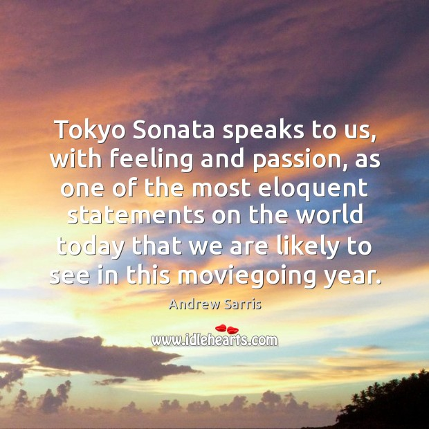 Image, Tokyo Sonata speaks to us, with feeling and passion, as one of