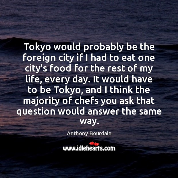 Tokyo would probably be the foreign city if I had to eat Image