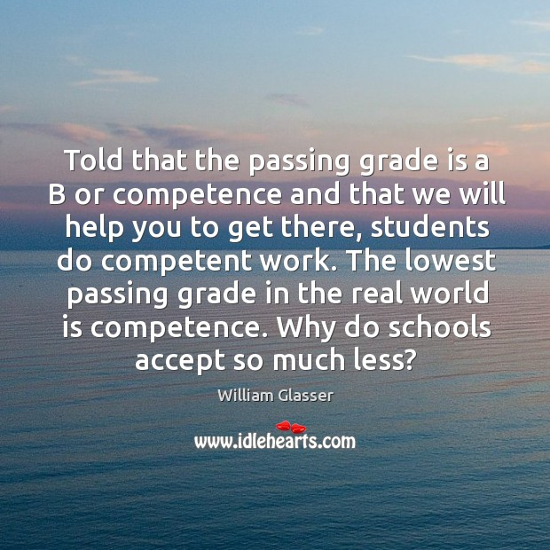 Told that the passing grade is a b or competence and that we will help you to get there Image