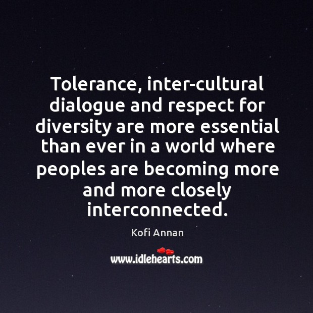 Image, Tolerance, inter-cultural dialogue and respect for diversity are more essential than ever
