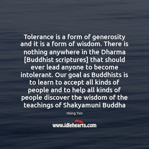 Tolerance is a form of generosity and it is a form of Image