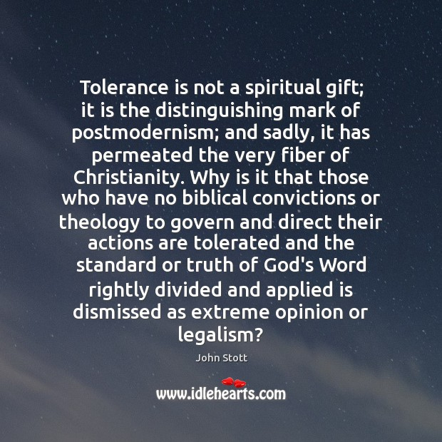 Tolerance is not a spiritual gift; it is the distinguishing mark of Tolerance Quotes Image