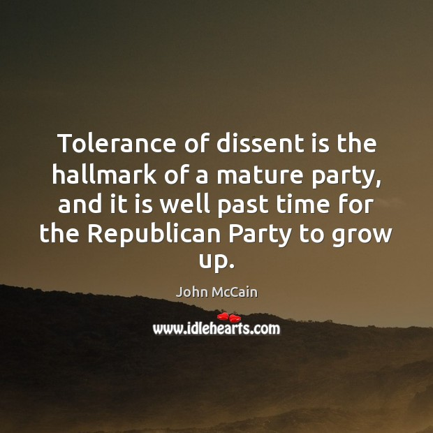 Tolerance of dissent is the hallmark of a mature party, and it Image