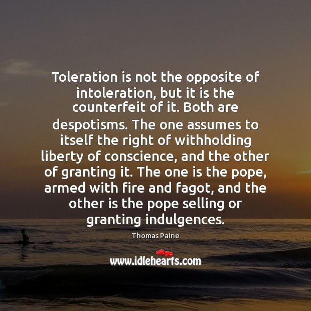 Image, Toleration is not the opposite of intoleration, but it is the counterfeit